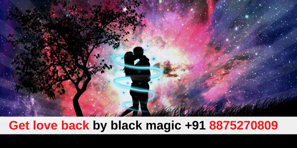 Get love back by Black Magic – Pandit K.K. Sharma