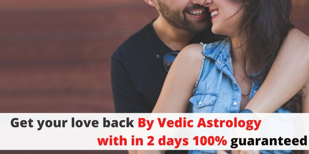 Get your love back with 100% guaranteed – Pandit K.K. Sharma